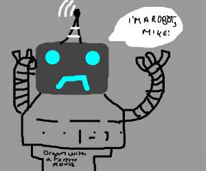 I'm a robot, Mike