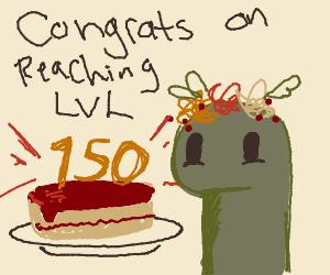 Congratulations on reaching lvl 150