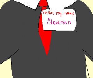 Hello... Newman