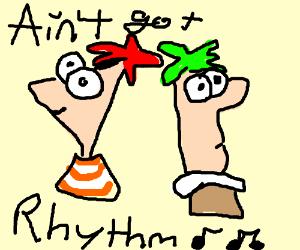 y2RMMbfSsR 2 t got rhythm (phineas & ferb meme)