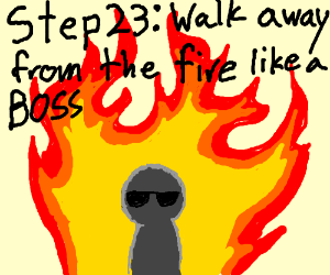step 22 burn it to the ground