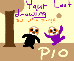 Your last drawing but with porgs PIO