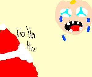 Santa sees a baby screaming