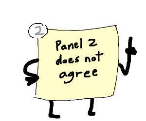 Panel 2 does not agree...
