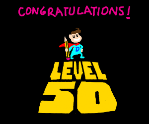 congratulation on your level 50 my friend