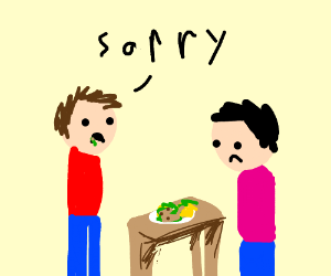 sorry, i puked in your tacos