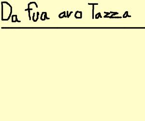Da fua avo Tazza
