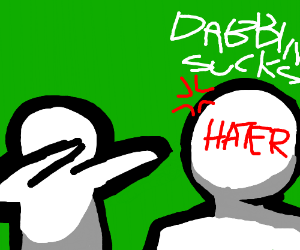 Dabbing on haters only makes things worse