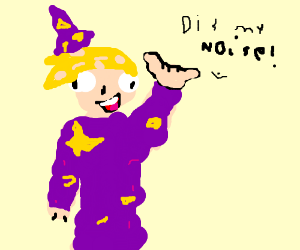 "Blonde wizard proclaims ""Dis my noise"""