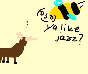 Giant bee asks reindeer if he likes jazz