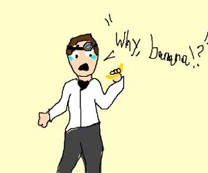 Doctor is sad at his banana