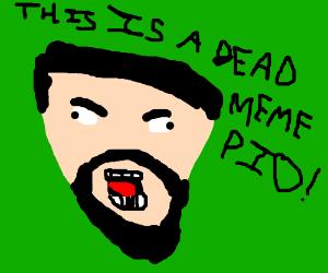 Dead memes PIO