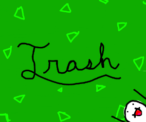 Green background with the word trash in black