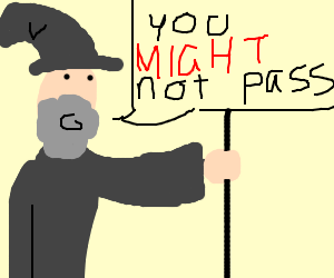 Gandalf: You MIGHT Not... Pass