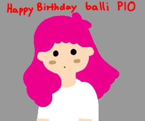 happy birthday balli (pio)