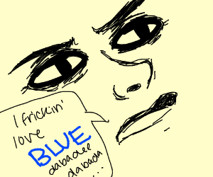 Weird guy that likes blue