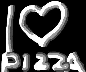 I <3 Pizza