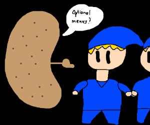 Potato w/ thumb asks reeds for optional menus