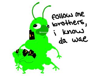 Angry Caterpillar knows da wae