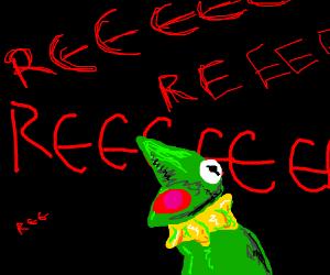 Kermit goes REEEEEEEEEEEEEEEEEEEE