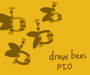 Draw bees PIO