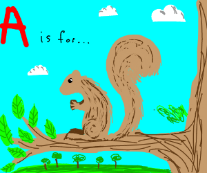 A is for squirrel.