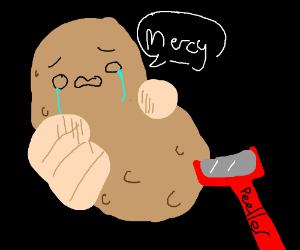 Man wants to peel potato.Potato begs for mercy