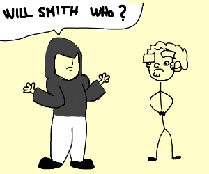 Mystery person saying Will SmithWho? to person