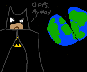 Batman breaks the world