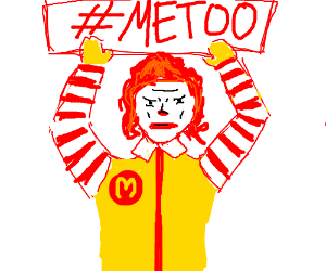 MCDONALD'S clown holding #metoo sign