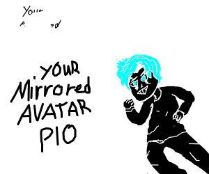 Your avatar but mirrored PIO