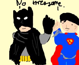 Batman and Superman denied a threesome