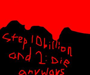Step Ten Billion and One: Don't die