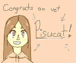 Pisucat is now a vet