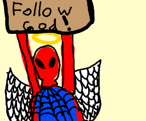 "Angel Spider Man holds sign saying ""follow god"
