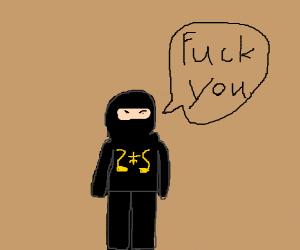 """Ninja saying """"F... you"""""""
