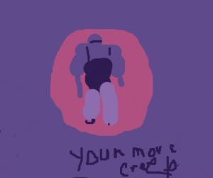 your move creep