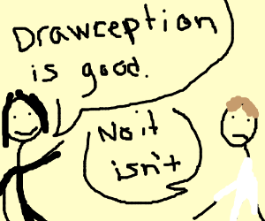 man says that drawceptionisgoodotherdisagrees