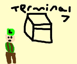"""""""You have terminal 7, Luigi"""""""