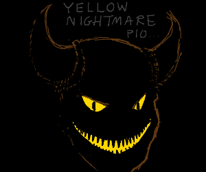 yellow nightmare pio you can kill meh