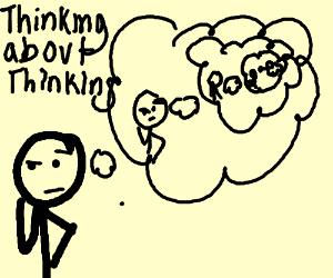 thinking about thinking about thinking about-