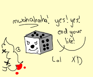 A dice laughing to a suicide