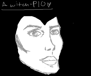 A witch - pio (write this in your pic)