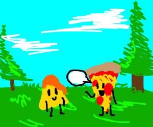 pizza talking to nacho