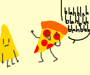 A pizza is lecturing a nacho