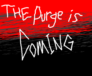 The purge is coming!!