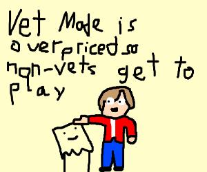 Why Vet Mode is so overpriced?
