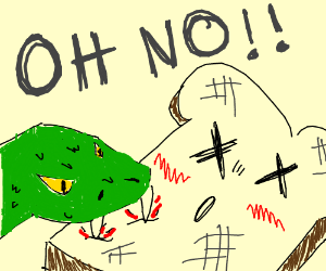 Oh no! the venom is killing the toast