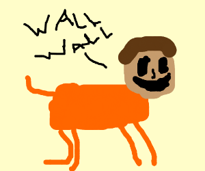 "Orange dog? with human head says""wall wall"""