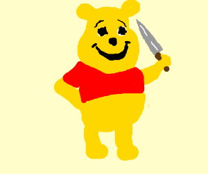 Winnie poo with white starry eyes and a knife.
